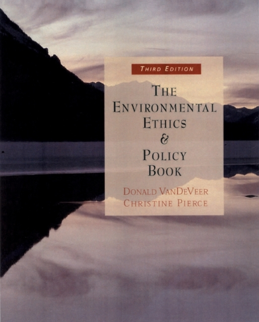 The Environmental Ethics and Policy Book