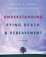 Understanding Dying, Death, and Bereavem