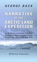 Narrative of the Arctic Land Expedition