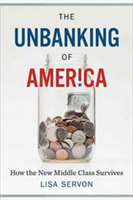 Unbanking of America: How the New Middle
