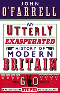 An Utterly Exasperated History of Modern