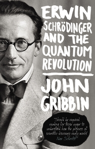 Erwin Schrodinger and the Quantum Revolu