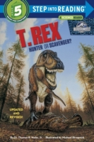 T. Rex: Hunter or Scavenger? (Jurassic W