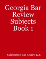 Georgia Bar Review Subjects Book 1