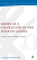 Moses as a Character in the Fourth Gospe