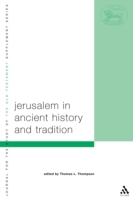 Jerusalem in Ancient History and Traditi