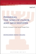 Phinehas, the Sons of Zadok, and Melchiz