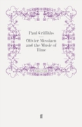 Olivier Messiaen and the Music of Time