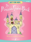Just For Kids... The Princess Piano Book