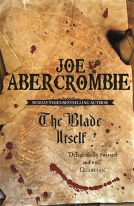 Blade Itself: BOOK ONE OF THE FIRST LAW