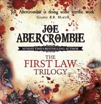 The First Law Trilogy Boxed Set: The Blade Itself, Before They Are Hanged