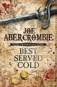 Best Served Cold: A First Law Novel