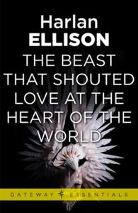 The Beast That Shouted Love at the Heart