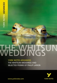 The Whitsun Weddings and Selected Poems: