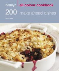 Hamlyn All Colour Cookery: 200 Make Ahea: Hamlyn All Colour Cookbook