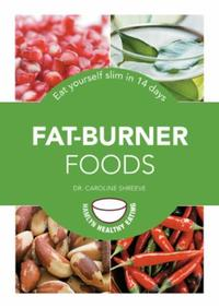 Fat-Burner Foods: Eat yourself slim in 14 days
