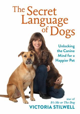 The Secret Language of Dogs: Unlocking the Canine Mind for a Happier