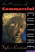In Praise of Commercial Culture