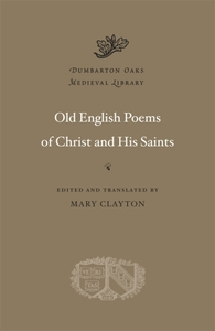 Old English Poems of Christ and His Sain
