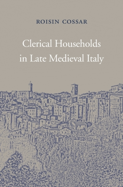 Clerical Households in Late Medieval Ita