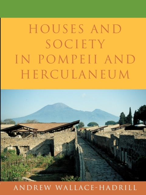 Houses and Society in Pompeii and Hercul