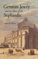 German Jewry and the Allure of the Sepha