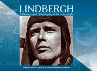 LINDBERGH: A Photographic Biography of t
