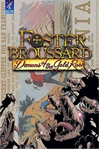 Foster Broussard: Demons of the Gold Rus