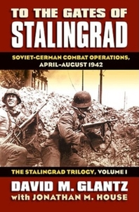 To the Gates of Stalingrad Volume 1 The