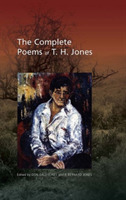 The Complete Poems of T. H. Jones, 1921-