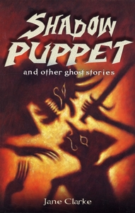 Shadow Puppet and Other Ghost Stories