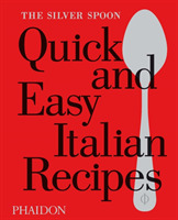 The Silver Spoon Quick and Easy Italian