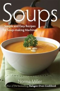 Soups: Simple and Easy Recipes for Soup-