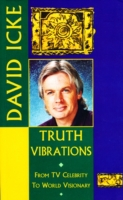 Truth Vibrations - David Icke's Journey