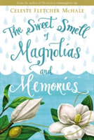 The Sweet Smell of Magnolias and Memorie