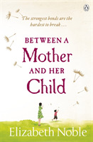 BETWEEN A MOTHER & HER CHILD