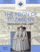 The Reign of Elizabeth: England 1558-160