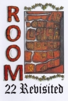 Room 22 Revisited
