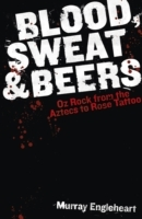 Blood, Sweat and Beers: Oz Rock from the