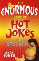 The Enormous Book of Hot Jokes for Kool