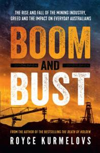 Boom and Bust: The rise and fall of the mining industry