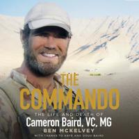 The Commando: The life and death of Cameron Baird, VC,