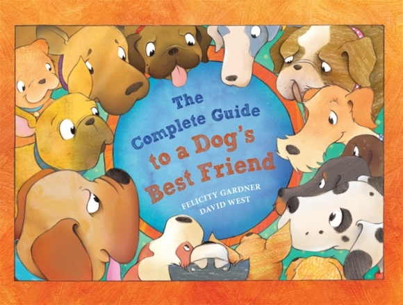 The Complete Guide to a Dog's Best Frien