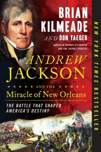 Andrew Jackson And The Miracle Of New Or
