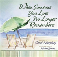 When Someone You Love No Longer Remember