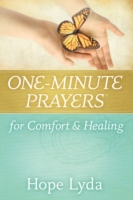 One-Minute Prayers for Comfort and Heali