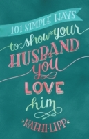 101 Simple Ways to Show Your Husband You