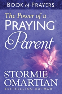 The Power of a Praying Parent Book of Pr