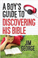 BOYS GUIDE TO DISCOVERING HIS BIBLE A