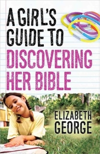 GIRLS GUIDE TO DISCOVERING HER BIBLE A